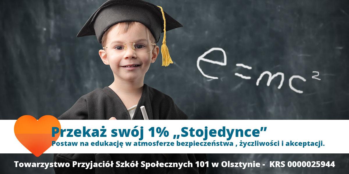 """Przekaż swój 1% """"Stojedynce"""" i Postaw na edukację w atmosferze bezpieczeństwa , życzliwości i akceptacji"""