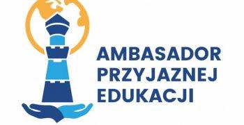 Ambasador Przyjaznej Edukacji